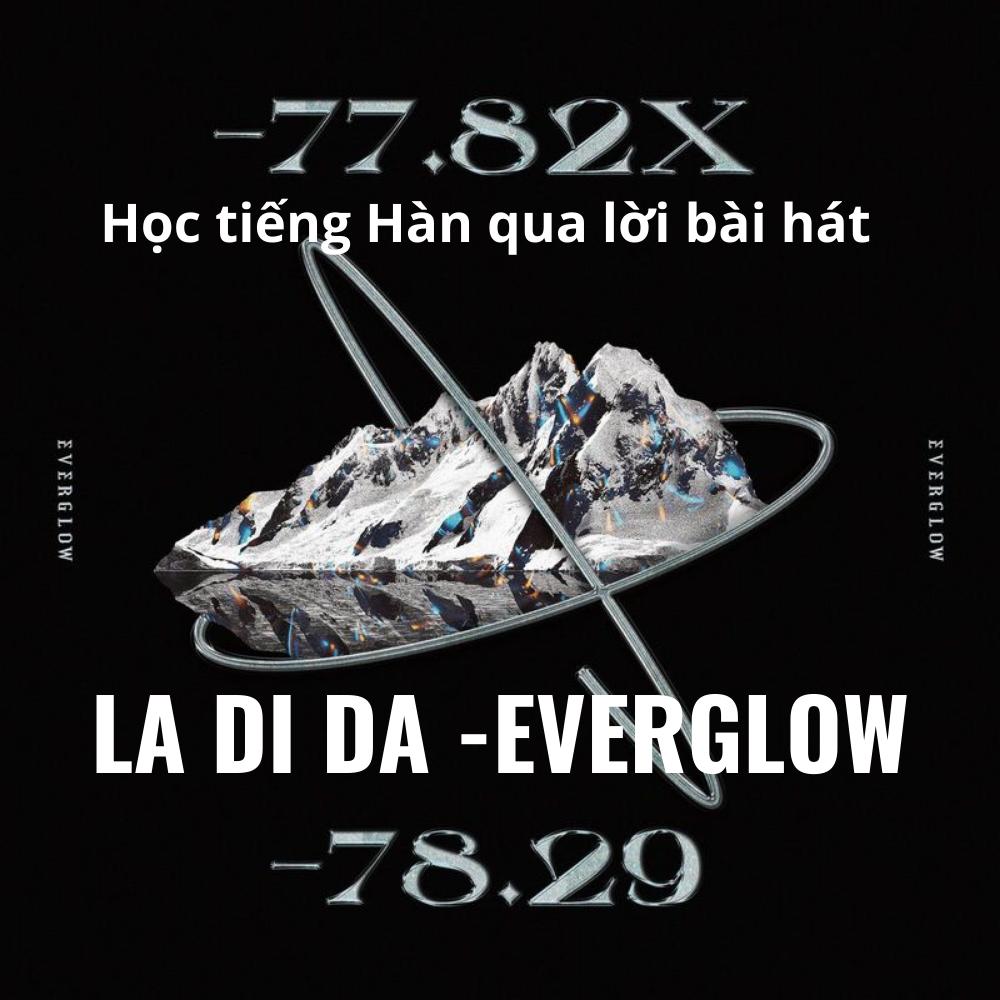 Học tiếng Hàn qua lời bài hát LA DI DA - EVERGLOW