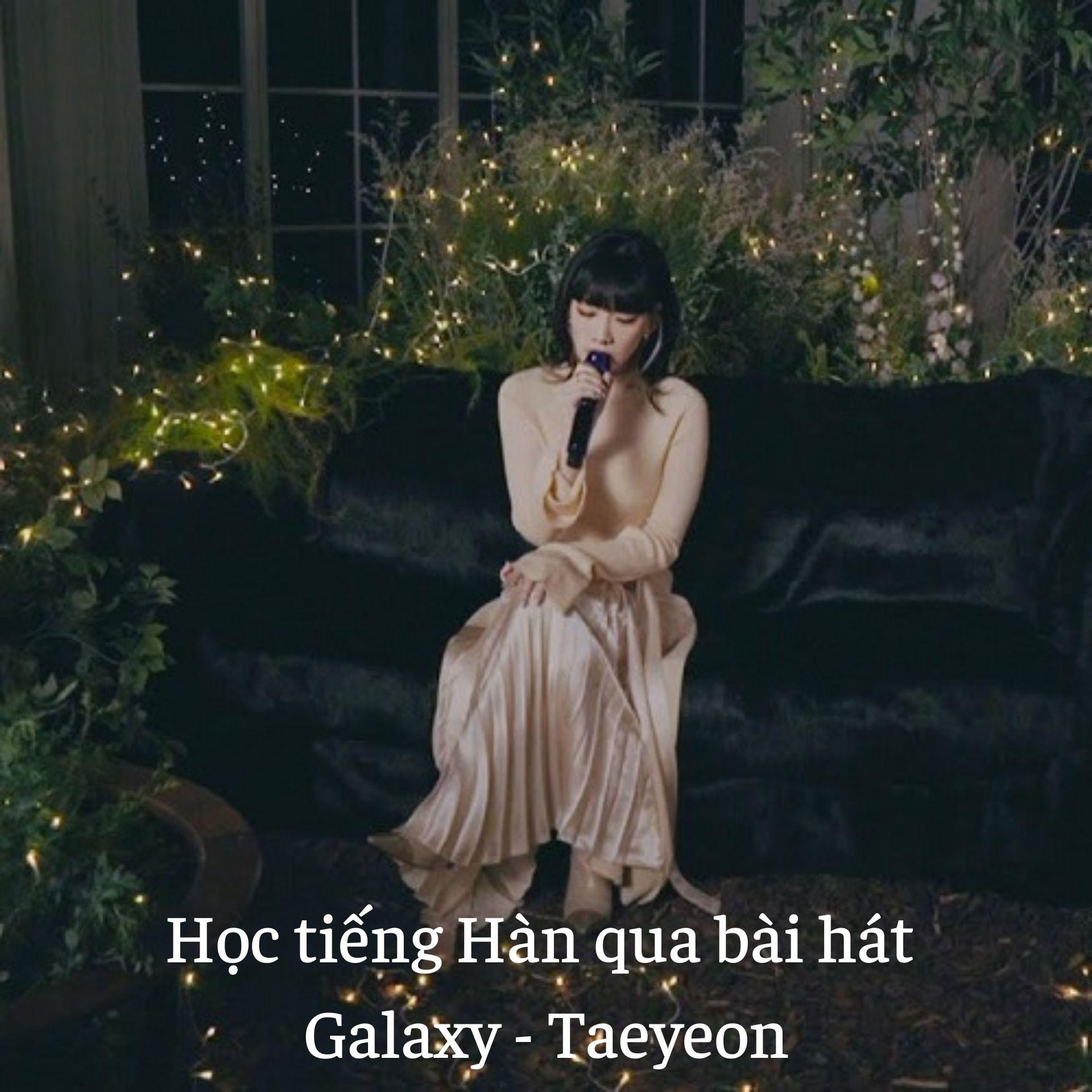 Học tiếng Hàn qua bài hát Galaxy - Taeyeon