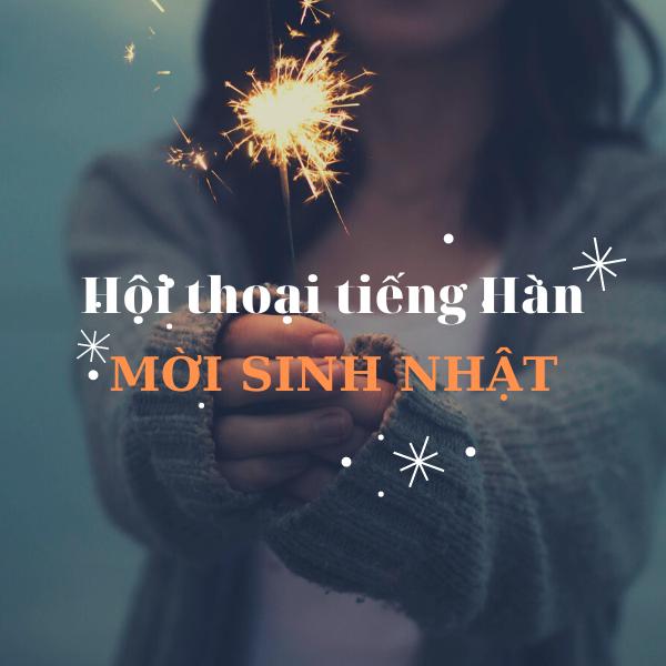 Hội thoại tiếng Hàn: Mời sinh nhật