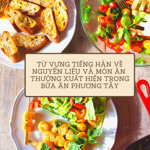 Từ vựng tiếng Hàn về nguyên liệu và món ăn thường xuất hiệ